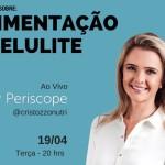 Palestra: Alimentação e Celulite – Periscope 19/04 20h